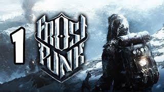 Прохождение Frostpunk -1- Замерзший мир