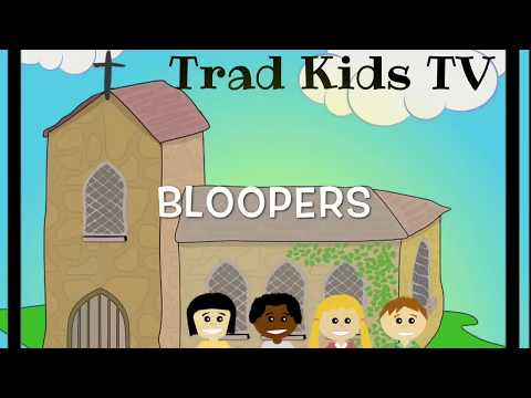 Bloopers! Watch funny outtakes from Trad Kids TV's first ever video - Traditional Catholic Faith