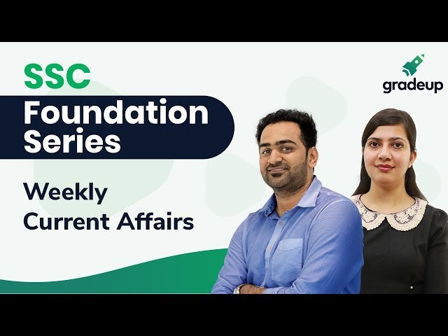 SSC Foundation Series || Weekly Current Affairs by Neha Uppal
