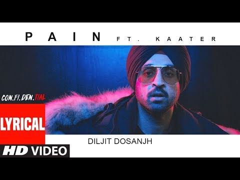 Lyrical Video: Pain (SONG) | CON.FI.DEN | Diljit Dosanjh | ft. Kaater | Latest Song 2018