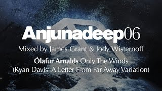 Ólafur Arnalds - Only The Winds (Ryan Davis Variation) : Anjunadeep 06 Preview