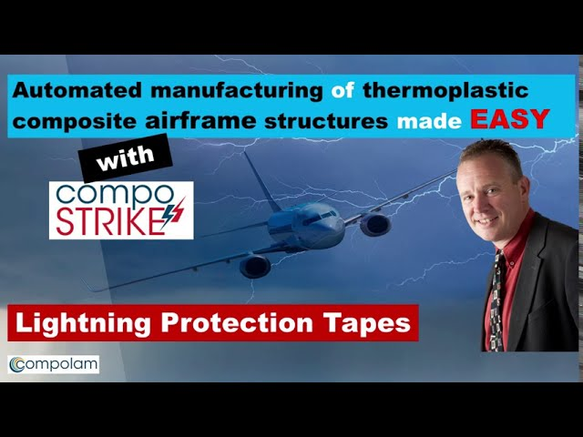 CompoSTRIKE lightning protection tapes make Automated Fiber Placement EASY !