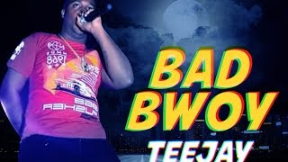 TeeJay - Bad Bwoy (Raw) Darker Street Riddim - March 2016