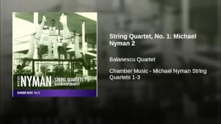 String Quartet, No. 1: Michael Nyman 2