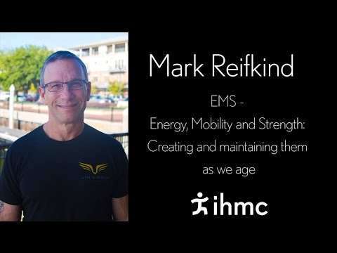 Mark Reifkind - Energy, Mobility and Strength