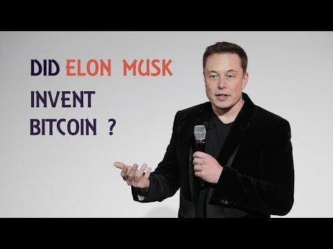 Elon Musk Invented Bitcoin ?