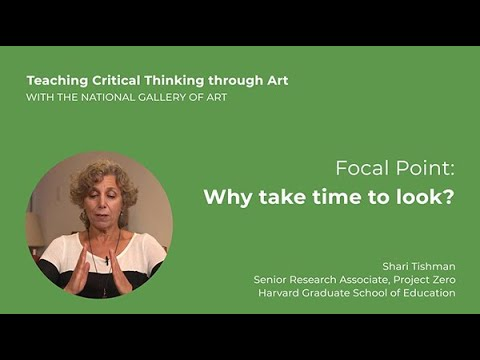 Teaching Critical Thinking through Art, 2.2: Focal Point: Why take time to look?