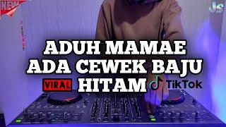 DJ ADUH MAMAE ADA CEWEK BAJU HITAM REMIX VIRAL TIKTOK TERBARU FULL BASS