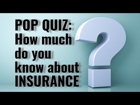 Quiz: How Much Do You Know About Insurance?