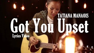 tatiana-manaois---got-you-upset-2019