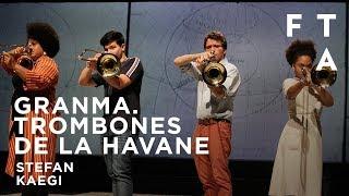 GRANMA. TROMBONES DE LA HAVANE | Rimini Protokoll + Théâtre Maxim Gorki