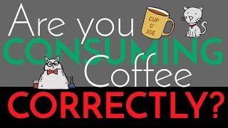Secret to Correct COFFEE Consumption
