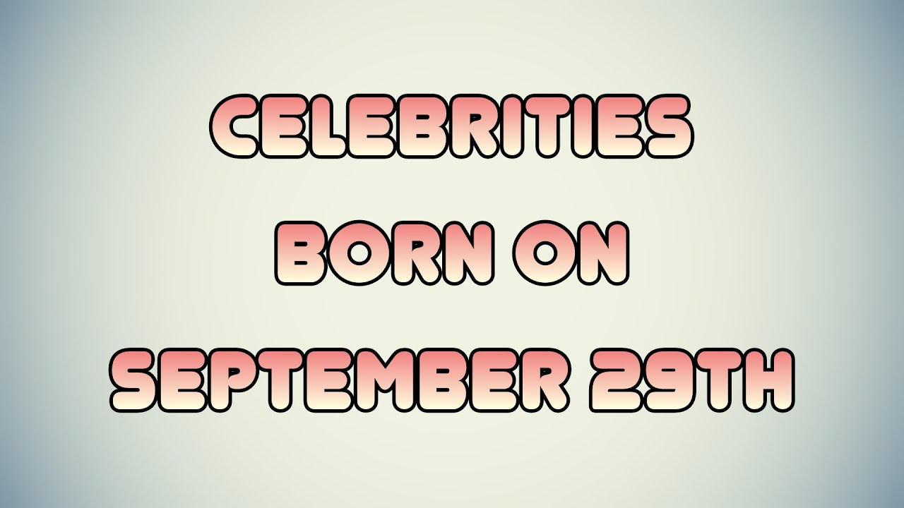People born on September 29th - BrainyQuote