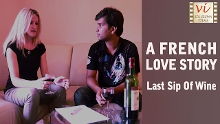 Last Sip of Wine - A short love story from France