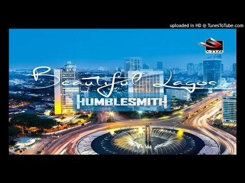 Beautiful-Lagos-Humblesmith (2017 MUSIC)