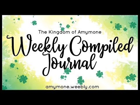 Weekly Compiled Journal - March 13th, 15th, 16th, 17th, 18th & 19th