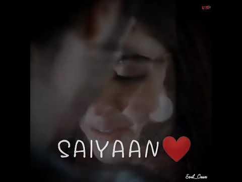 ❤️-lovely-status---saiyaan- -kailash-kher---#love_status