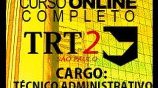 Concurso TRT São Paulo 2014 - TRT 2 Região - Curso online COMPLETO - Técnico Administrativo