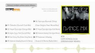 Murat Boz - Geri Dönüş Olsa (Erdem Kınay Remix) (Official Audio)