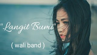 WALI band - Langit Bumi Lyrics 🎵