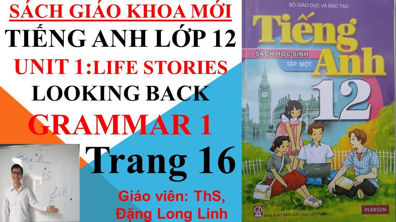Tiếng Anh lớp 12 (SGK mới) – Unit 1: Life stories – Looking back – Grammar 1 – Trang 16