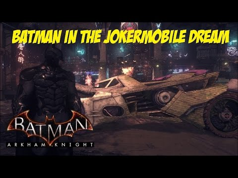 FR MOD; Batman; Arkham Knight; Batman in the JokerMobile Dre
