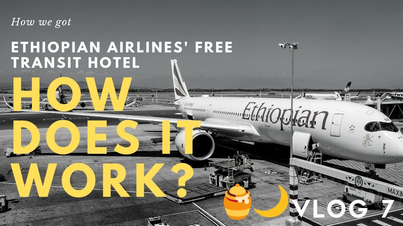 How does the Ethiopian Airlines FREE TRANSIT HOTEL in Addis Ababa work? |  Honeymoon VLOG 7