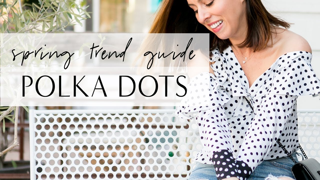 9331a675e921 How to Wear POLKA DOTS I Spring Trend Guide. Sydne Summer