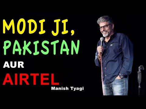 Modi Ji, Pakistan Aur Airtel - Stand Up Comedy By Manish Tyagi