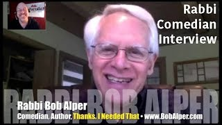 Comedian/Rabbi Bob Alper says Thanks. I Needed That. INTERVIEW