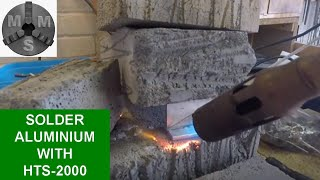 How to Join or 'Weld' Aluminium Alloy with HTS-2000 Brazing Rod
