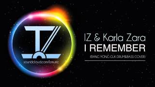 1Z & Karla Zara - I Remember (Bang Yong Guk Drum&Bass Cover)