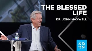 The Blessed Life | Dr. John Maxwell