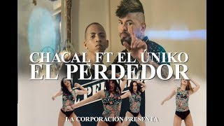 Chacal - El Perdedor ft. El Uniko [Video Oficial]