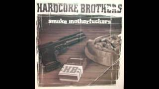 The Hardcore Brothers - Smoke Motherfuckers