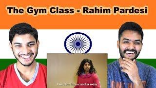 Indian reaction on The Gym Class | Rahim Pardesi | Swaggy d