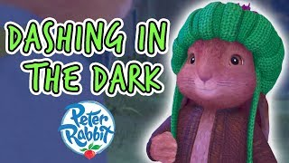 Peter Rabbit - Dash in the Dark Compilation | Adventures with Peter Rabbit