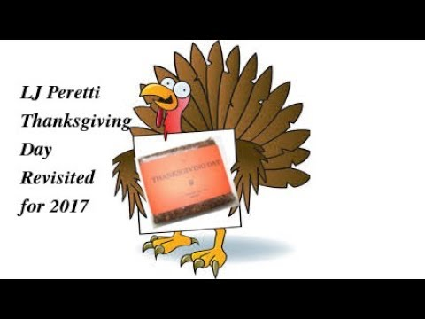 LJ Peretti Thanksgiving Day Revisited  Weekend Chat 26 Nov 2017