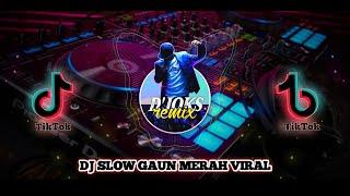 DJ SLOW GAUN MERAH FULL BASS TikTok 🎶 Terbaru | JATIM SLOW BASS