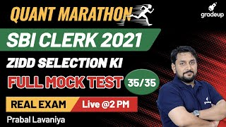 QUANT MARATHON SESSION 🚀FULL MOCK TEST : 35/35🚀 SBI CLERK 2021 | करिए Real Exam को Feel  | Gradeup