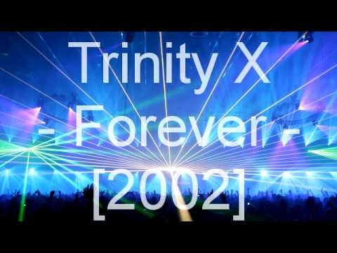 Trinity X - Forever