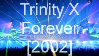 Trinity X - Forever
