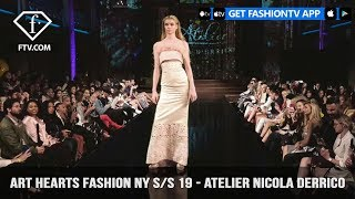 Art Hearts Fashion NY S/S 19 - Atelier Nicola Derrico | FashionTV | FTV