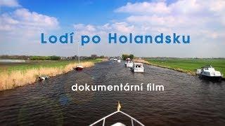 Lodí po Holandsku - dokumentární film