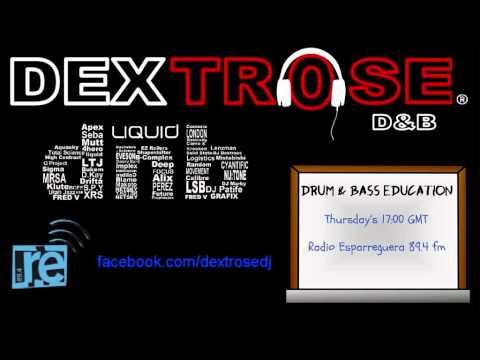 Dextrose - E2 Drum & Bass Education Radio Show