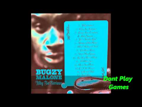 Bugzy Malone - Dont Play Games