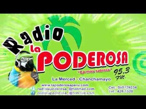 RADIO LA PODEROSA  95.3 FM LA MERCED CHANCHAMAYO - PERÚ