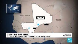 Centre du Mali : 17 civils tués par l'explosion d'un cadavre piégé