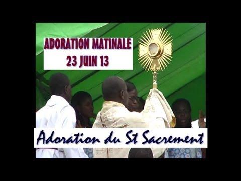 ADORATION DU ST SACREMENT  ADORAT MAT 29 JUIN 13