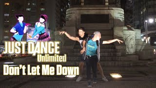 Just In Public: Just Dance Unlimited - Don't Let Me Down By The Chainsmokers ( Feat. Akamisaki94 )